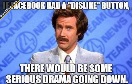 if-facebook-had-a-dislike-button-there-will-be-some-serious-drama-going-down